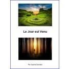 Le Jour est Venu, de Sophie Danneel.